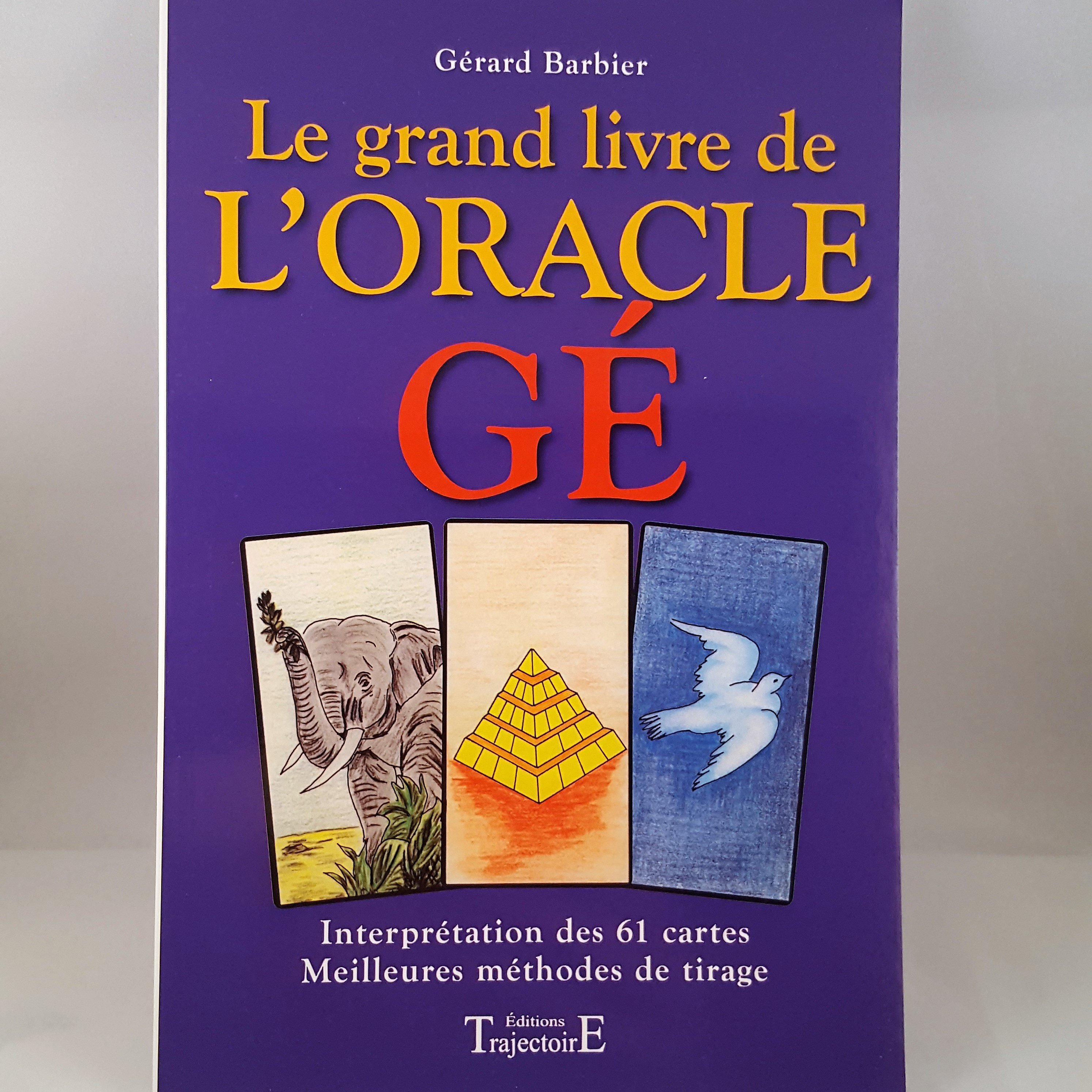 Grand livre de l'oracle de ge de Gérard Barbier